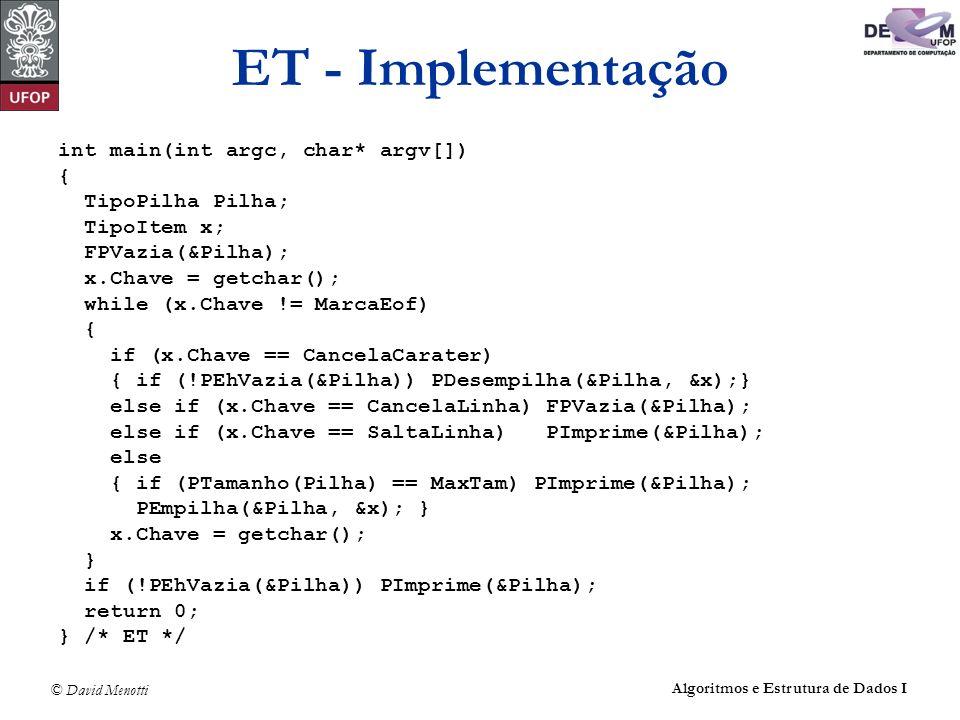 ET - Implementação int main(int argc, char* argv[]) { TipoPilha Pilha;